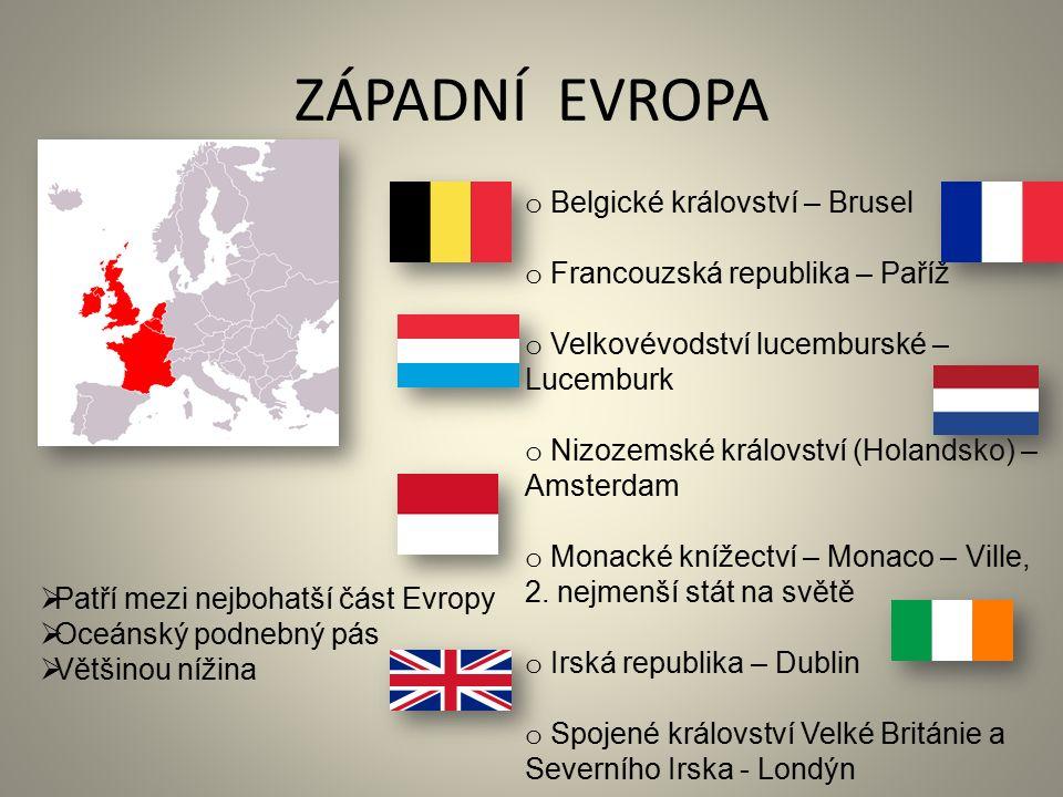 ZÁPADNÍ EVROPA o Belgické království – Brusel o Francouzská republika – Paříž o Velkovévodství lucemburské – Lucemburk o Nizozemské království (Holand