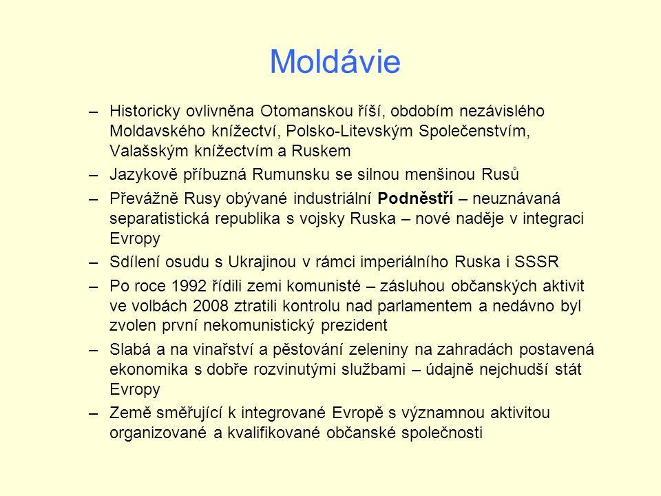 Moldávie –Historicky ovlivněna Otomanskou říší, obdobím nezávislého Moldavského knížectví, Polsko-Litevským Společenstvím, Valašským knížectvím a Ruskem –Jazykově příbuzná Rumunsku se silnou menšinou Rusů –Převážně Rusy obývané industriální Podněstří – neuznávaná separatistická republika s vojsky Ruska – nové naděje v integraci Evropy –Sdílení osudu s Ukrajinou v rámci imperiálního Ruska i SSSR –Po roce 1992 řídili zemi komunisté – zásluhou občanských aktivit ve volbách 2008 ztratili kontrolu nad parlamentem a nedávno byl zvolen první nekomunistický prezident –Slabá a na vinařství a pěstování zeleniny na zahradách postavená ekonomika s dobře rozvinutými službami – údajně nejchudší stát Evropy –Země směřující k integrované Evropě s významnou aktivitou organizované a kvalifikované občanské společnosti
