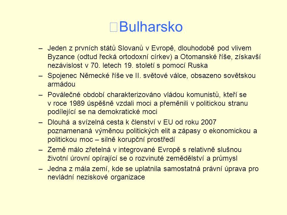 Bulharsko –Jeden z prvních států Slovanů v Evropě, dlouhodobě pod vlivem Byzance (odtud řecká ortodoxní církev) a Otomanské říše, získavší nezávislost v 70.