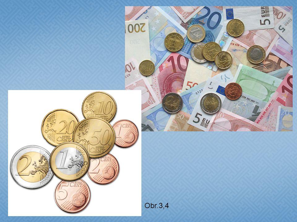 Měna - Euro  symbol €  druhý nejdůležitější reprezentant ve světovém měnovém systému  Euro je oficiálním platidlem v 17 z 27 států Evropské unie  a v šesti dalších zemích mimo EU  na základě dohod s Evropskou unií používají euro : Monako, San Marino, Vatikán  Zámořská území : Mayotte, Saint- Pierre, Miquelon  bez dohody s EU euro zavedly Andorra, Černá Hora, Kosovo  Mince mají nominální hodnoty : 1c, 2c, 5c 10 c 20 c, 50c, 1e, 2e  Bankovky mají nominální hodnoty : 5, 10, 20, 50, 100, 200, 500e Psaná podoba eura  V rámci celé Evropské unie se používají tři různá písma – latinka, cyrilice a řecké písmo  Slovensko – přijetí eura 1.1.2009