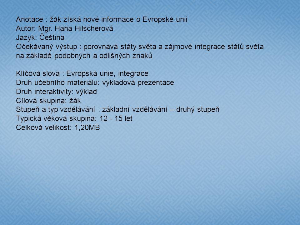 Anotace : žák získá nové informace o Evropské unii Autor: Mgr.