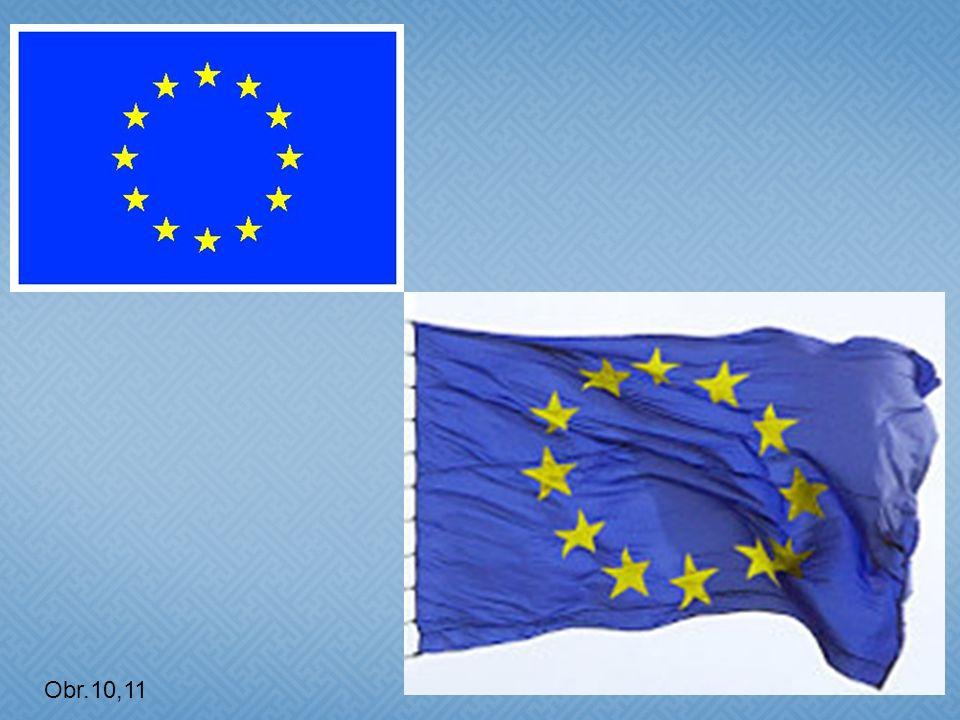 Vlajka  Žluté hvězdy na modrém pozadí  Kruh představuje solidaritu a soulad mezi evropskými národy  Hvězd je 12 – počet nemá souvislost s počtem států  Je tradičním symbolem dokonalosti, úplnosti a jednoty  Vlajka bude stejná bez ohledu na další počet států Obr.9