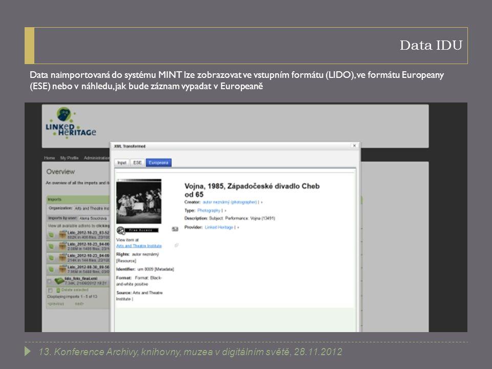 Data IDU Data naimportovaná do systému MINT lze zobrazovat ve vstupním formátu (LIDO), ve formátu Europeany (ESE) nebo v náhledu, jak bude záznam vypa