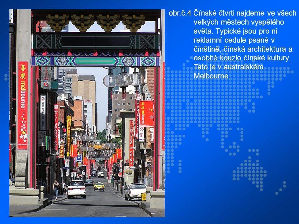 obr.č.4 Čínské čtvrti najdeme ve všech velkých městech vyspělého světa.