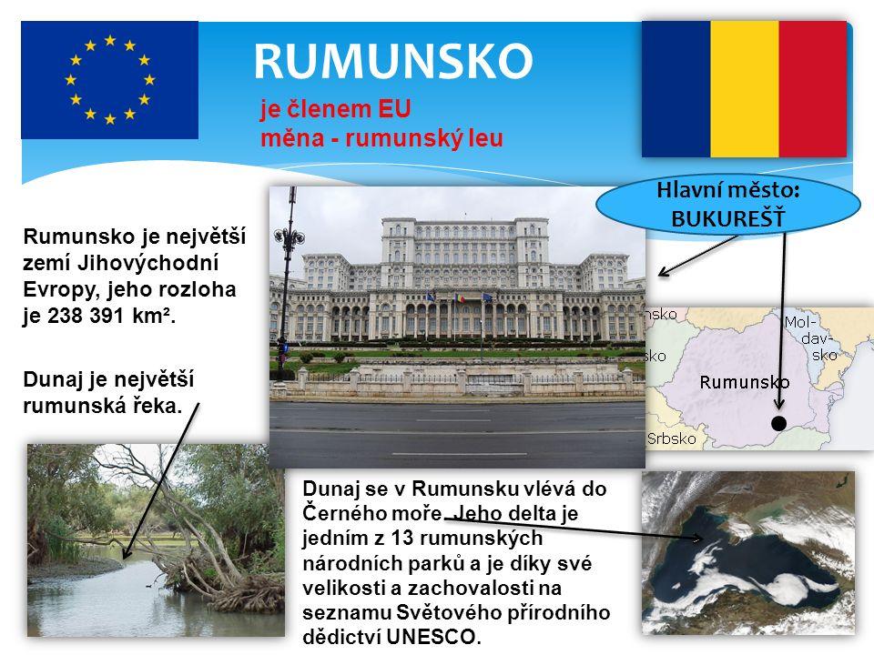 RUMUNSKO je členem EU měna - rumunský leu Rumunsko je největší zemí Jihovýchodní Evropy, jeho rozloha je 238 391 km². Dunaj je největší rumunská řeka.