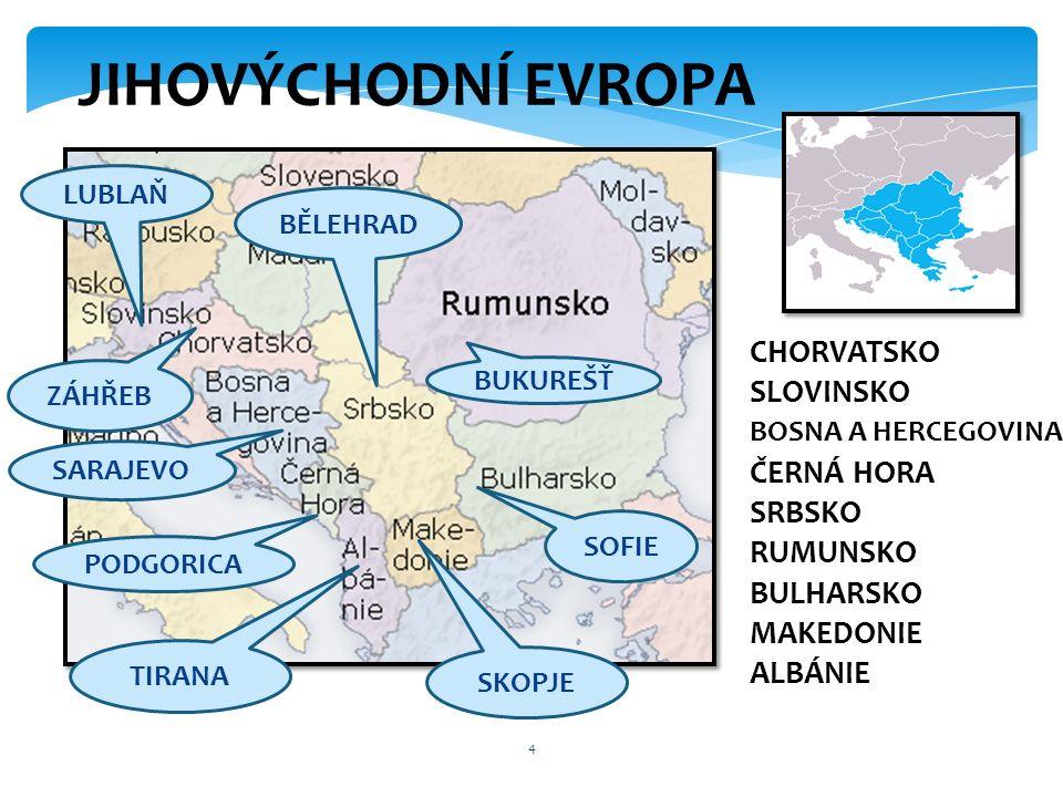 4 BĚLEHRAD SOFIE BUKUREŠŤ SKOPJE TIRANA PODGORICA SARAJEVO ZÁHŘEB LUBLAŇ CHORVATSKO SLOVINSKO BOSNA A HERCEGOVINA ČERNÁ HORA SRBSKO RUMUNSKO BULHARSKO