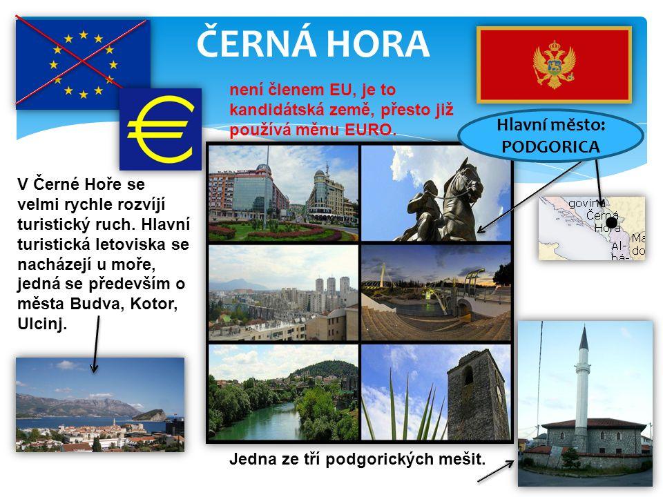 ČERNÁ HORA není členem EU, je to kandidátská země, přesto již používá měnu EURO. V Černé Hoře se velmi rychle rozvíjí turistický ruch. Hlavní turistic