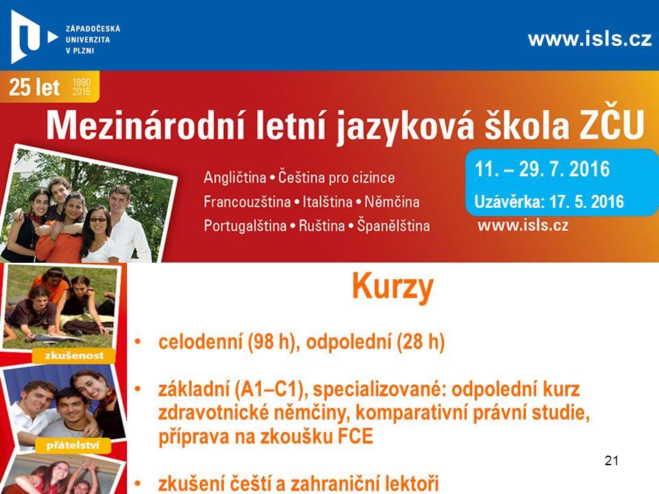 Kurzy celodenní (98 h), odpolední (28 h) základní (A1–C1), specializované: odpolední kurz zdravotnické němčiny, komparativní právní studie, příprava na zkoušku FCE zkušení čeští a zahraniční lektoři 11.