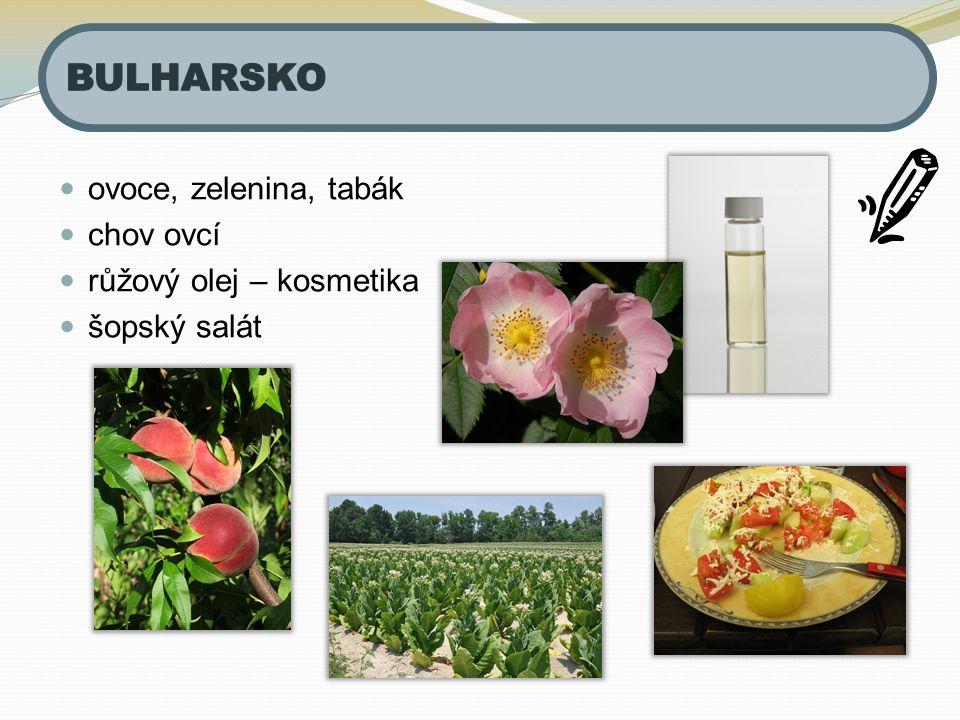 ovoce, zelenina, tabák chov ovcí růžový olej – kosmetika šopský salát