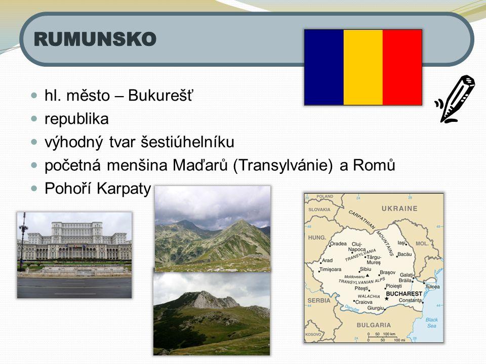 hl. město – Bukurešť republika výhodný tvar šestiúhelníku početná menšina Maďarů (Transylvánie) a Romů Pohoří Karpaty