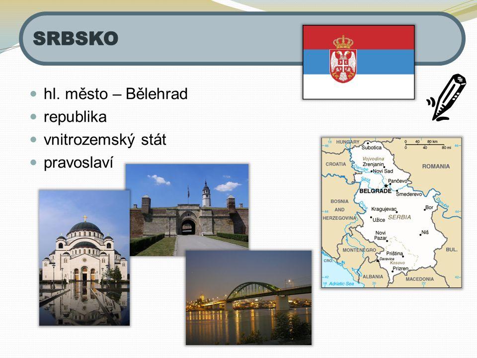hl. město – Bělehrad republika vnitrozemský stát pravoslaví