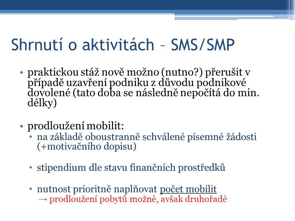 Shrnutí o aktivitách – SMS/SMP praktickou stáž nově možno (nutno ) přerušit v případě uzavření podniku z důvodu podnikové dovolené (tato doba se následně nepočítá do min.