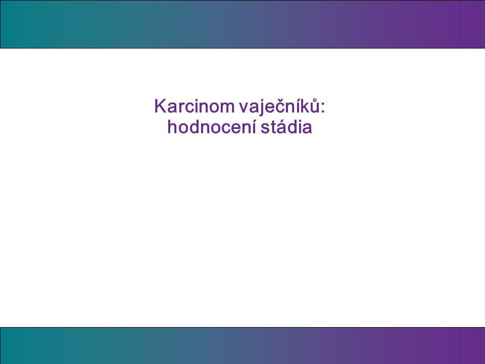 Karcinom vaječníků: hodnocení stádia