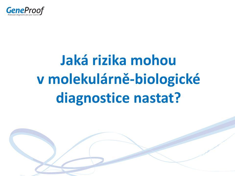 Jaká rizika mohou v molekulárně-biologické diagnostice nastat