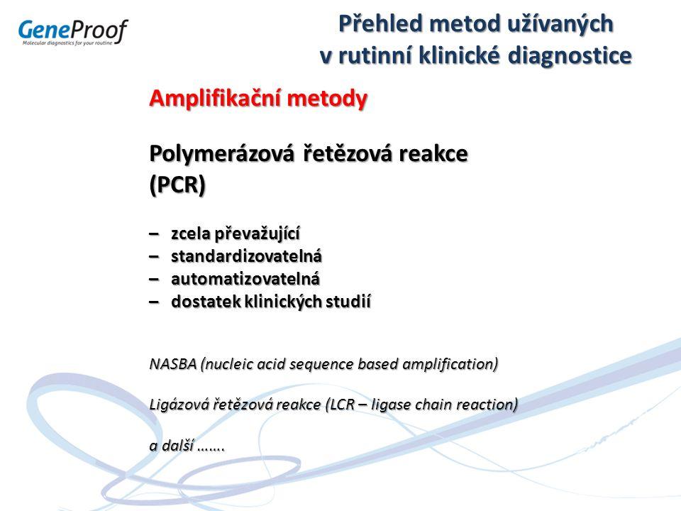 Interní standard Kontroluje rizika falešné negativity v důsledku inhibice reakce Je součástí KAŽDÉ jednotlivé reakce / detekce je zpravidla uměle připraven (plasmid / MIMICs) přidán přímo do amplifikační reakce - kontroluje inhibice PCR přidán do vzorku před izolací NK– kontroluje izolaci a inhibici PCR zároveň (metodicky správnější ; u některých patogenů povinný postup) MIMICs metoda Interní standardy se připravují nejčastěji jako úseky NK ohraničené sekvencemi primerů používaných pro amplifikaci specifické sekvence NK hledaného patogenu.