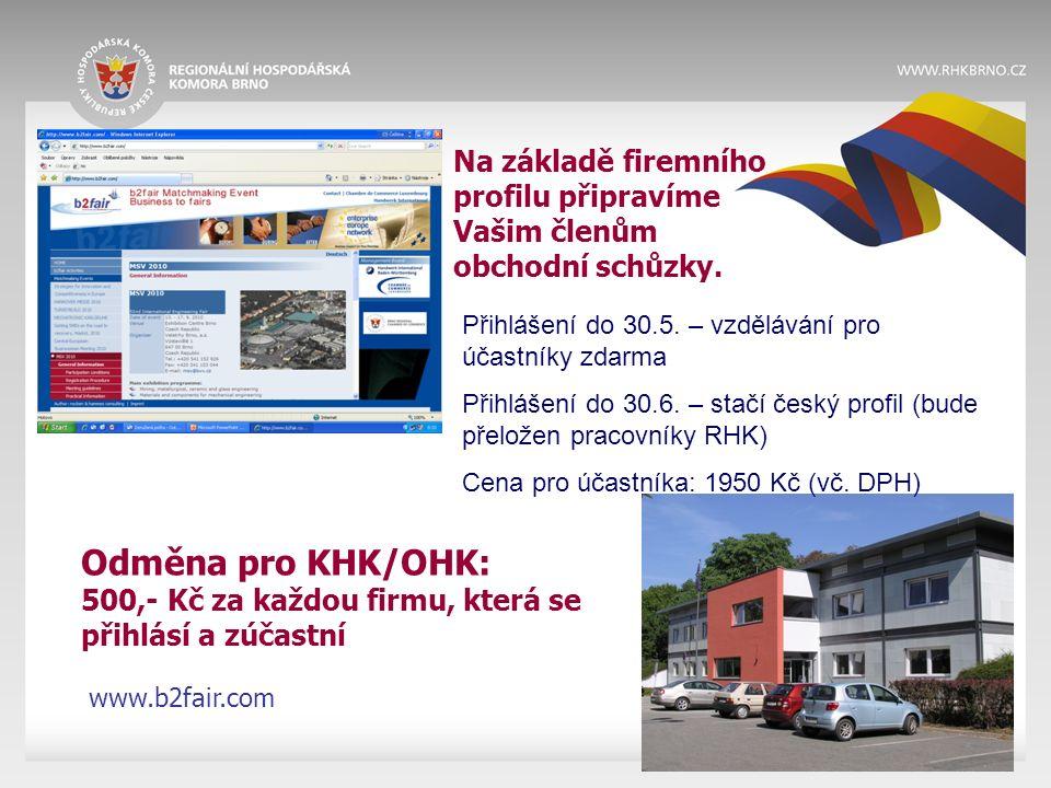 Odměna pro KHK/OHK: 500,- Kč za každou firmu, která se přihlásí a zúčastní Přihlášení do 30.5. – vzdělávání pro účastníky zdarma Přihlášení do 30.6. –
