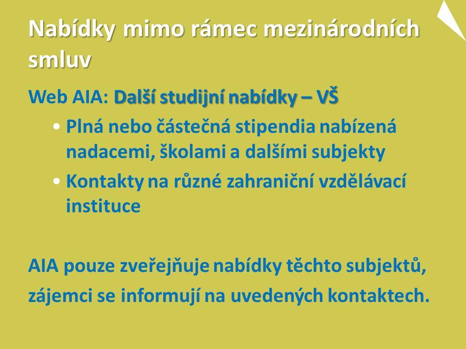 Nabídky mimo rámec mezinárodních smluv Další studijní nabídky – VŠ Web AIA: Další studijní nabídky – VŠ Plná nebo částečná stipendia nabízená nadacemi