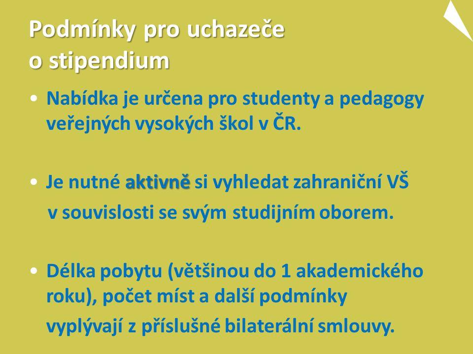 Podmínky pro uchazeče o stipendium Nabídka je určena pro studenty a pedagogy veřejných vysokých škol v ČR. aktivněJe nutné aktivně si vyhledat zahrani