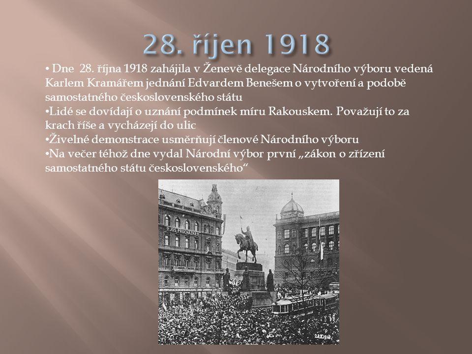 Dne 28. října 1918 zahájila v Ženevě delegace Národního výboru vedená Karlem Kramářem jednání Edvardem Benešem o vytvoření a podobě samostatného česko