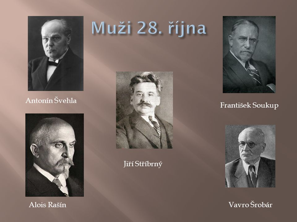 Antonín Švehla František Soukup Jiří Stříbrný Alois RašínVavro Šrobár