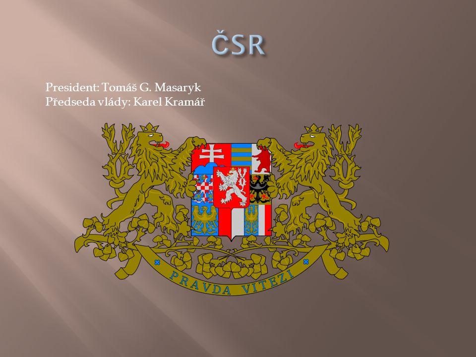 President: Tomáš G. Masaryk Předseda vlády: Karel Kramář