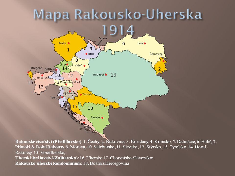 Rakouské císařství (Předlitavsko): 1. Čechy, 2. Bukovina, 3. Korutany, 4. Kraňsko, 5. Dalmácie, 6. Halič, 7. Přímoří, 8. Dolní Rakousy, 9. Morava, 10.
