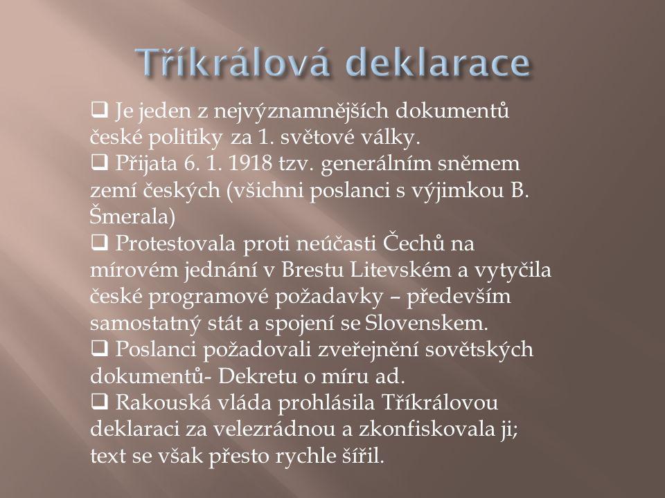  Je jeden z nejvýznamnějších dokumentů české politiky za 1. světové války.  Přijata 6. 1. 1918 tzv. generálním sněmem zemí českých (všichni poslanci