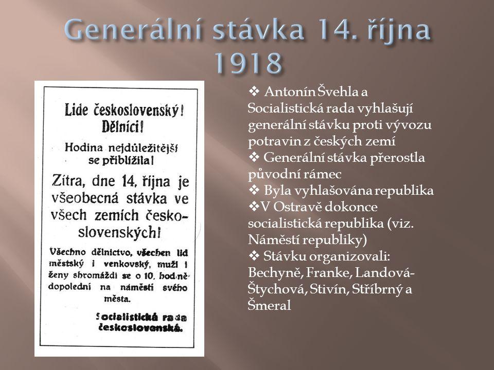  Antonín Švehla a Socialistická rada vyhlašují generální stávku proti vývozu potravin z českých zemí  Generální stávka přerostla původní rámec  Byl