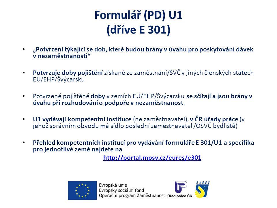 """Formulář (PD) U1 (dříve E 301) """"Potvrzení týkající se dob, které budou brány v úvahu pro poskytování dávek v nezaměstnanosti"""" Potvrzuje doby pojištění"""