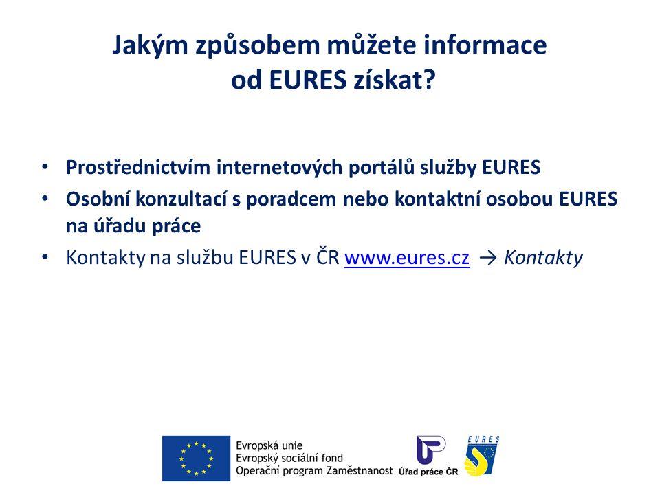 Jakým způsobem můžete informace od EURES získat? Prostřednictvím internetových portálů služby EURES Osobní konzultací s poradcem nebo kontaktní osobou