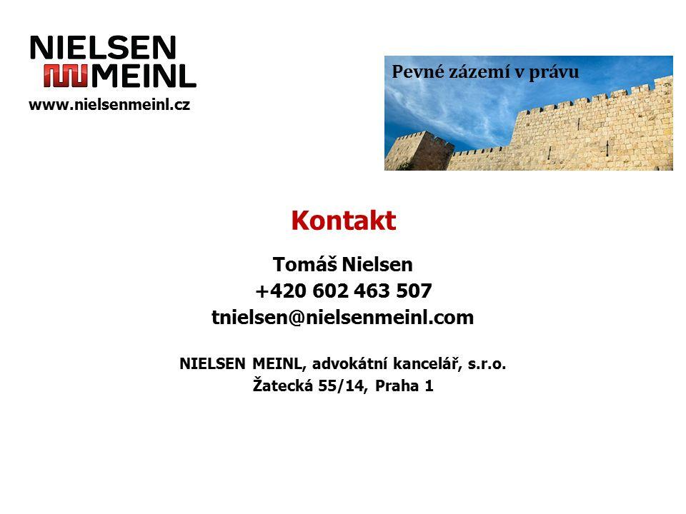 Kontakt Tomáš Nielsen +420 602 463 507 tnielsen@nielsenmeinl.com NIELSEN MEINL, advokátní kancelář, s.r.o. Žatecká 55/14, Praha 1 Pevné zázemí v právu