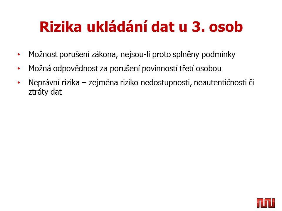 Rizika ukládání dat u 3. osob Zdroj: www.megaupload.com