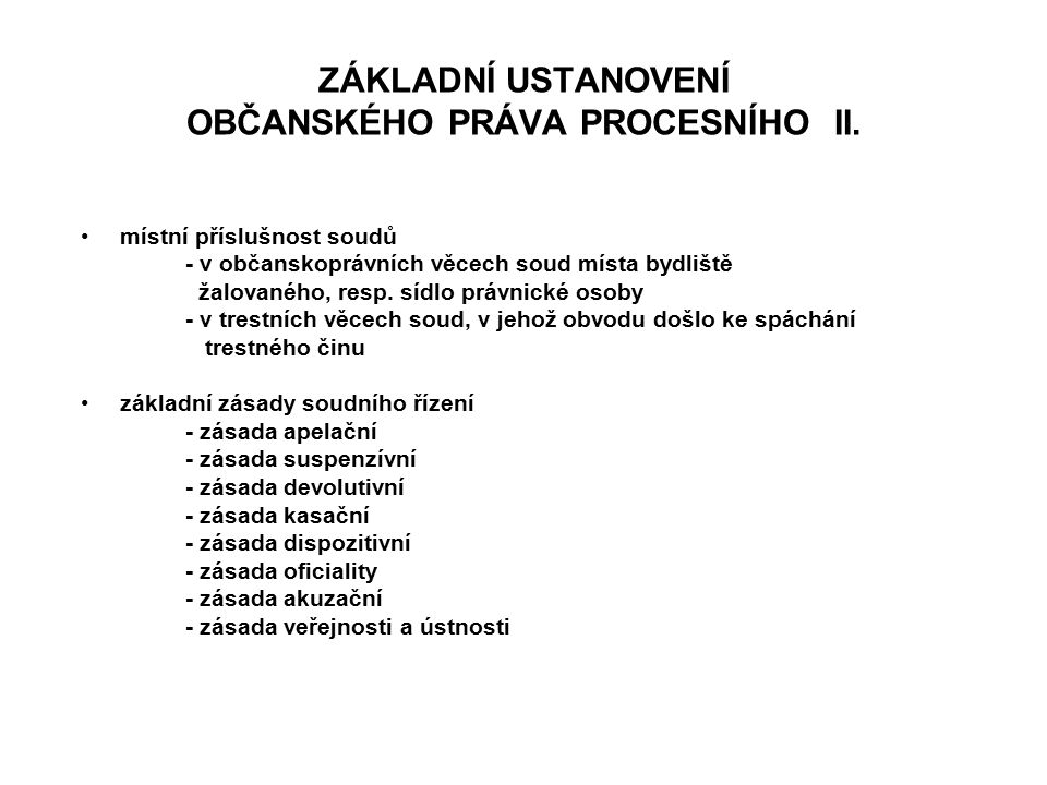 ZÁKLADNÍ USTANOVENÍ OBČANSKÉHO PRÁVA PROCESNÍHO II.