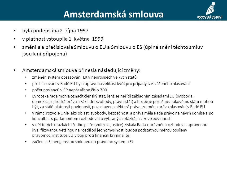 Amsterdamská smlouva byla podepsána 2. října 1997 v platnost vstoupila 1.