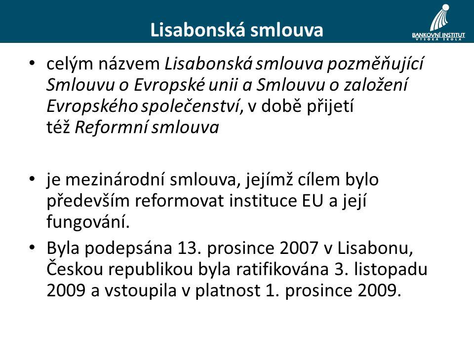 Lisabonská smlouva celým názvem Lisabonská smlouva pozměňující Smlouvu o Evropské unii a Smlouvu o založení Evropského společenství, v době přijetí též Reformní smlouva je mezinárodní smlouva, jejímž cílem bylo především reformovat instituce EU a její fungování.