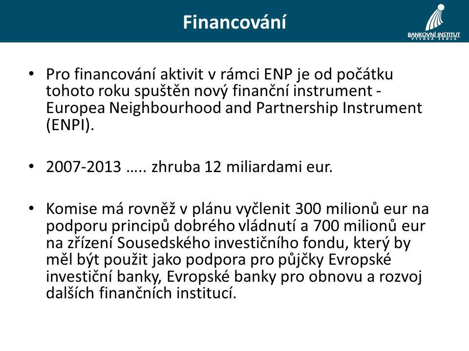 Pro financování aktivit v rámci ENP je od počátku tohoto roku spuštěn nový finanční instrument - Europea Neighbourhood and Partnership Instrument (ENPI).