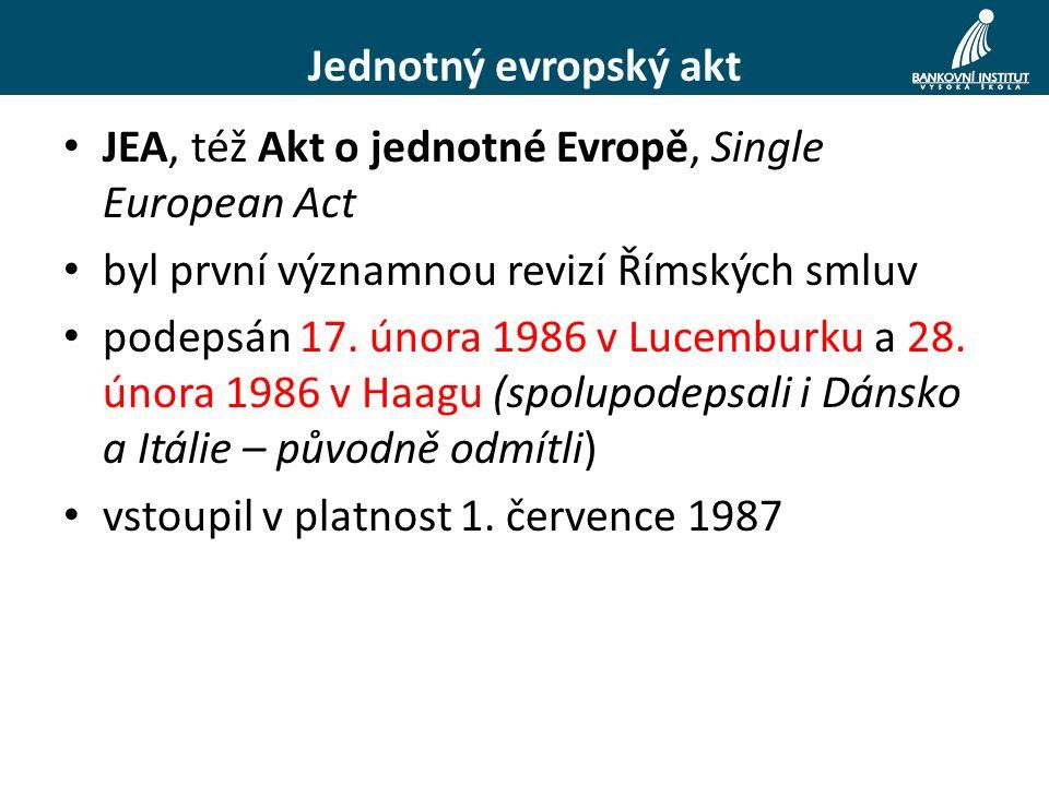 Jednotný evropský akt JEA, též Akt o jednotné Evropě, Single European Act byl první významnou revizí Římských smluv podepsán 17.