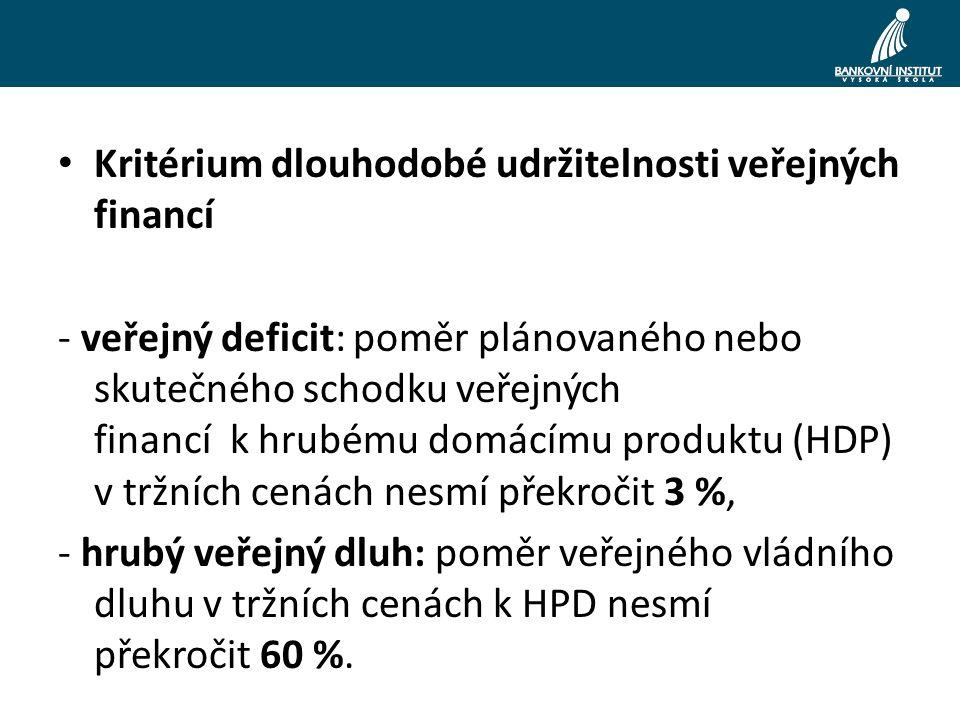 Kritérium dlouhodobé udržitelnosti veřejných financí - veřejný deficit: poměr plánovaného nebo skutečného schodku veřejných financí k hrubému domácímu produktu (HDP) v tržních cenách nesmí překročit 3 %, - hrubý veřejný dluh: poměr veřejného vládního dluhu v tržních cenách k HPD nesmí překročit 60 %.