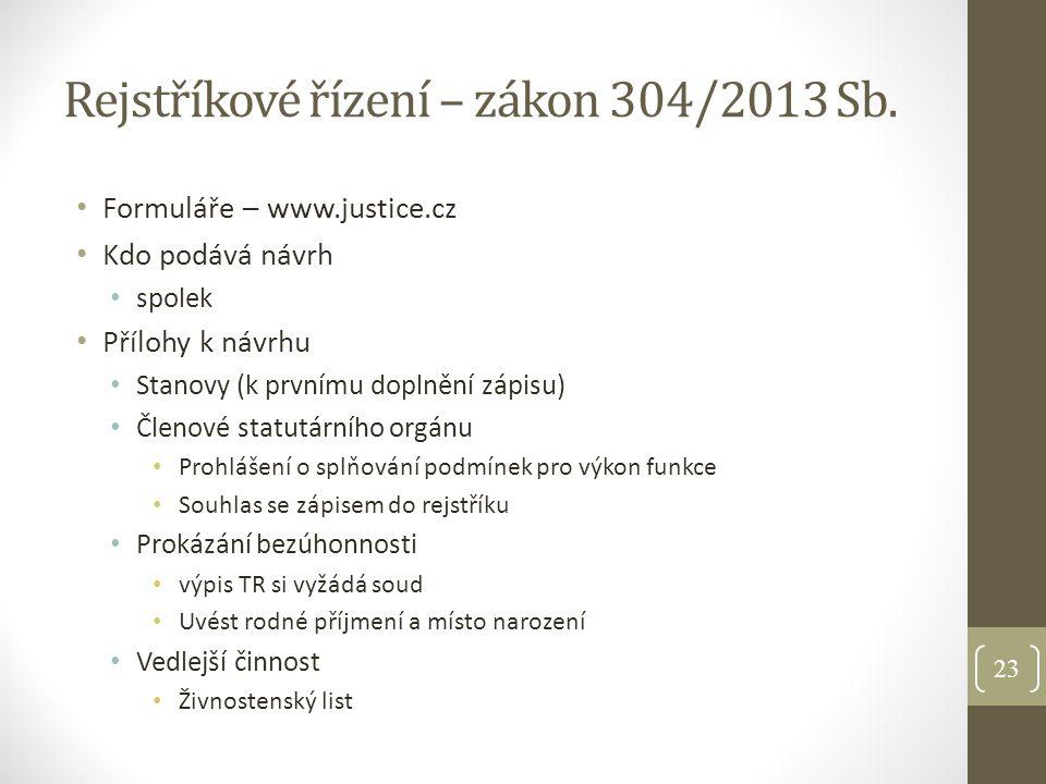Rejstříkové řízení – zákon 304/2013 Sb.