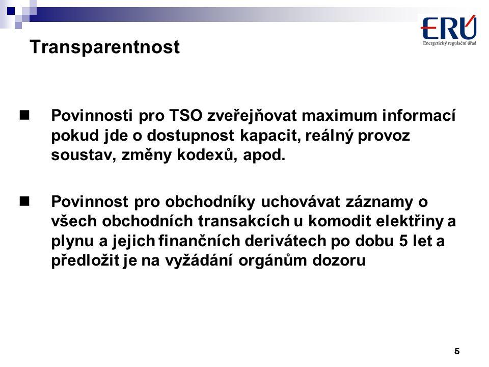 5 Transparentnost Povinnosti pro TSO zveřejňovat maximum informací pokud jde o dostupnost kapacit, reálný provoz soustav, změny kodexů, apod.