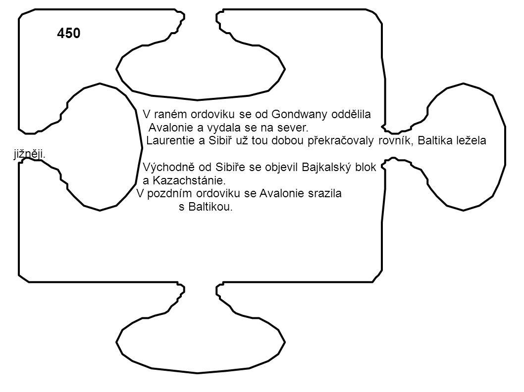 450 V raném ordoviku se od Gondwany oddělila Avalonie a vydala se na sever.