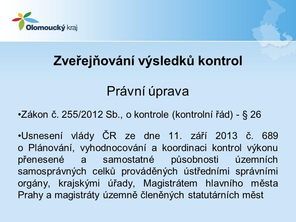 Zveřejňování výsledků kontrol Právní úprava Zákon č.