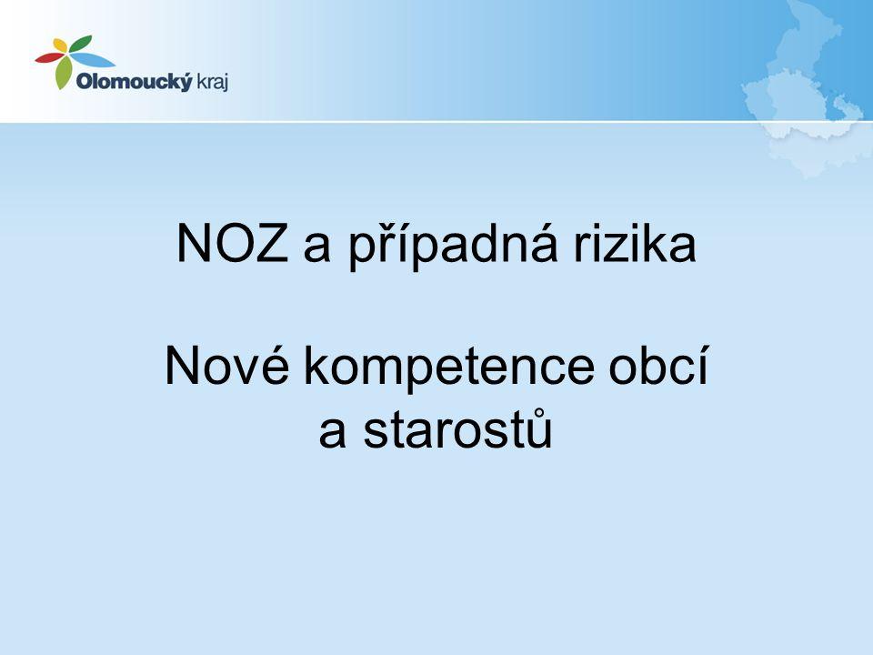 NOZ a případná rizika Nové kompetence obcí a starostů