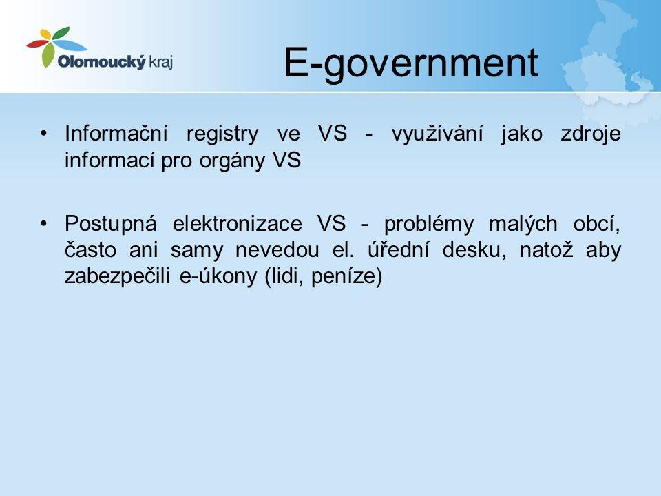 E-government Informační registry ve VS - využívání jako zdroje informací pro orgány VS Postupná elektronizace VS - problémy malých obcí, často ani samy nevedou el.