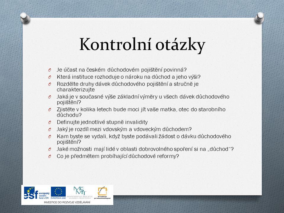 Kontrolní otázky O Je účast na českém důchodovém pojištění povinná.