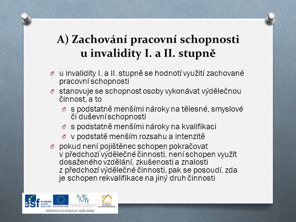 A) Zachování pracovní schopnosti u invalidity I. a II.