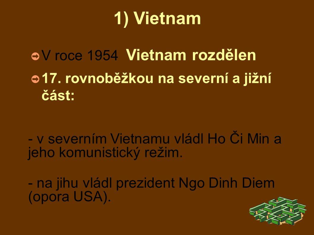 1) Vietnam ➲ V roce 1954 Vietnam rozdělen ➲ 17.