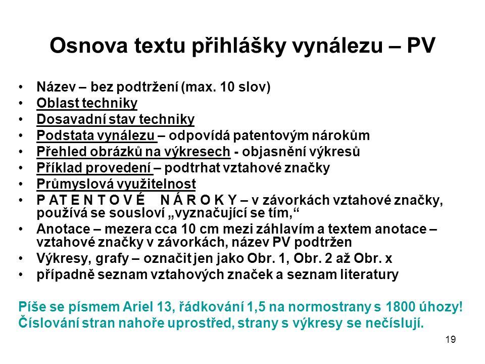 19 Osnova textu přihlášky vynálezu – PV Název – bez podtržení (max.