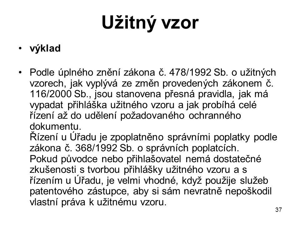 37 Užitný vzor výklad Podle úplného znění zákona č.
