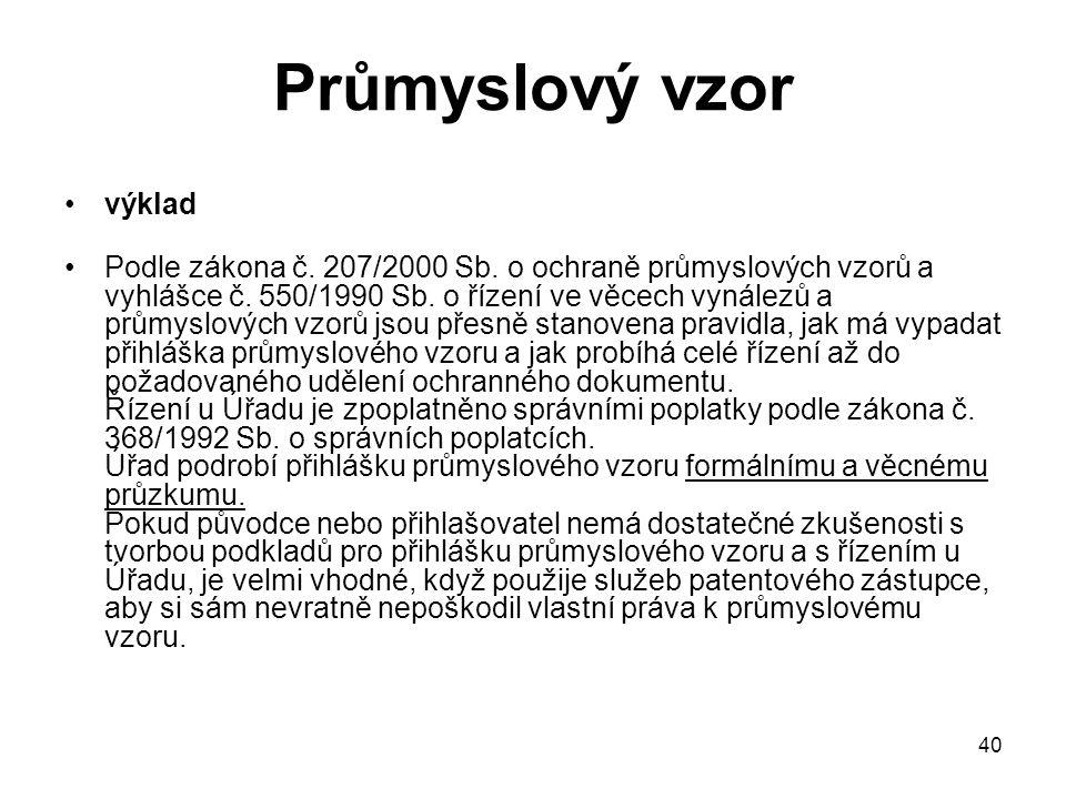 40 Průmyslový vzor výklad Podle zákona č. 207/2000 Sb.